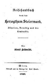 Handbuch für Reisende in dem österr. Kaiserstaate. Durchaus umgearb. 2. Aufl. von Adolf Schmidl: Band 4