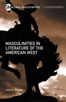 Masculinities in Literature of the American West PDF