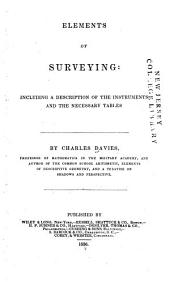 Elements of surveying: including a description of the instruments and the necessary tables
