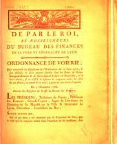 De par le Roi, et nosseigneurs du Bureau des finances de...Lyon. Ordonnance de voierie, qui renouvelle les dispositions de l'ordonnance du 12 juin 1775, & fait défenses de faire aucunes fouilles sous les ponts de Saint-George-de-Reneins & de Saint-Jean d'Ardière en Beaujolois... Du 3 décembre 1788