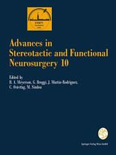 Advances in Stereotactic and Functional Neurosurgery 10: Proceedings of the 10th Meeting of the European Society for Stereotactic and Functional Neurosurgery Stockholm 1992