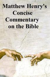 Matthew Henry's Concise Commentary on the Bible: One-volume abridgement of the massive six-volume Commentary