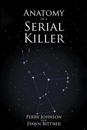 Anatomy of a Serial Killer