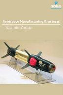 Aerospace Manufacturing Processes PDF