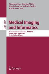 Medical Imaging and Informatics: Second International Conference, MIMI 2007, Beijing, China, August 14-16, 2007, Revised Selected papers