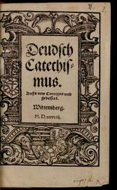 Deudsch Catechismus: auffs new Corrigirt vnd gebessert