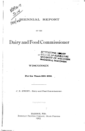 Biennial Report of the Dairy and Food Commissioner of Wisconsin for the Years ...