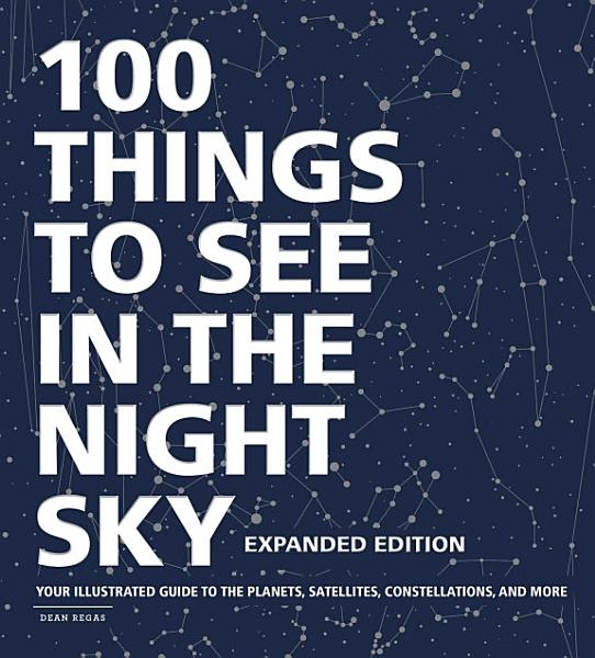 Download 100 Things to See in the Night Sky  Expanded Edition Book