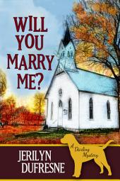 Will You Marry Me?: Sam Darling mystery #4