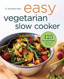 Easy Vegetarian Slow Cooker Cookbook