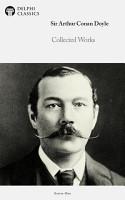 Collected Works of Sir Arthur Conan Doyle  Delphi Classics  PDF