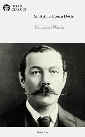 Collected Works of Sir Arthur Conan Doyle (Delphi Classics)