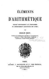 Éléments d'arithmétique: rédigés conformément aux programmes de l'enseignement scientifique des lycées