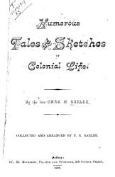 Humorous Tales and Sketches of Colonial Life PDF