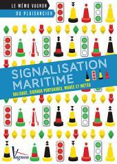 Signalisation maritime: Balises, signaux portuaires, marée et météo