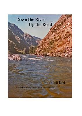 Down The River Up The Road PDF