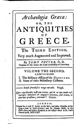 Arch  ologia Gr  ca  or  the Antiquities of Greece  The third edition  etc PDF