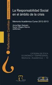 La responsabilidad social en el ámbito de la crisis: Memoria académica Curso 2012-2013
