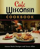 Cafe Wisconsin Cookbook