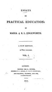 Essays on Practical Education: Volume 1