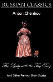 The Lady With the Toy Dog and Other Famous Short Stories