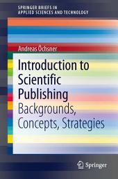 Introduction to Scientific Publishing: Backgrounds, Concepts, Strategies