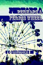 Perhaps a Ferris Wheel