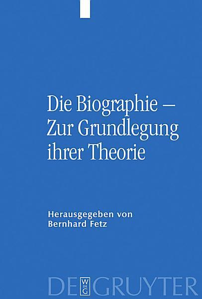 Die Biographie Zur Grundlegung Ihrer Theorie