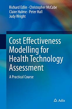 Cost Effectiveness Modelling for Health Technology Assessment PDF