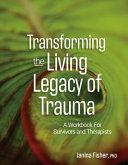 Transforming the Living Legacy of Trauma PDF