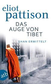Das Auge von Tibet: Roman