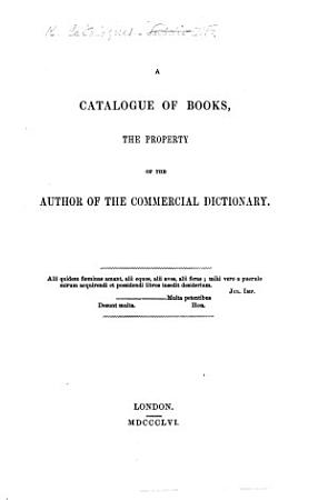 A Catalogue of Books  the property of the author of the Commercial Dictionary  i e  J  R  MacCulloch    With a portrait   PDF