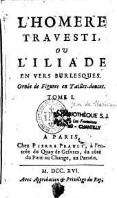 L'Homère travesti, ou L'iliade en vers burlesques. Ornée de figures en tailles-douces. Tome I [-tome II]