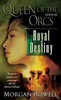 Queen of the Orcs  Royal Destiny PDF