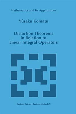 Distortion Theorems in Relation to Linear Integral Operators
