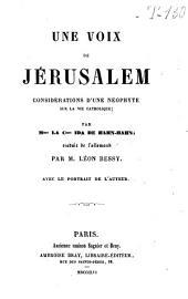 Une voix de Jérusalem, considérations d'une néophyte sur la vie catholique
