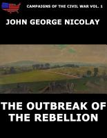 Campaigns Of The Civil War Vol  1   The Outbreak Of Rebellion PDF