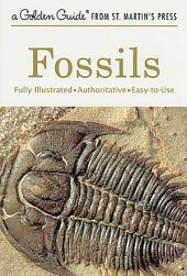 Fossils: A Fully Illustrated, Authoritative and Easy-to-Use Guide