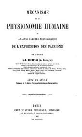 Mécanisme de la physionomie humaine, ou, Analyse électro-physiologique de l'expression des passions