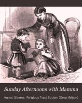 Sunday Afternoons with Mamma: A Book for Very Little Children