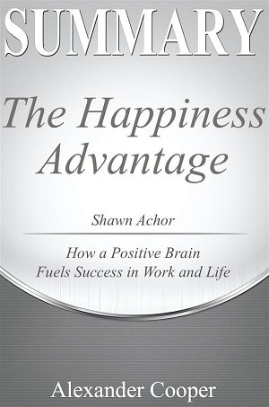 Summary of The Happiness Advantage