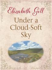 Under a Cloud-Soft Sky