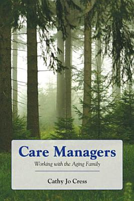 Care Managers  Working with the Aging Family PDF