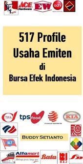 517 Emiten yang terdaftar Di Bursa Efek Indonesia: Ringkasan Latar Belakang Usaha dan Manajemen Emiten
