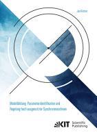 Modellbildung  Parameteridentifikation und Regelung hoch ausgenutzter Synchronmaschinen PDF