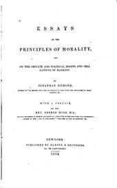 Essays on the Principles of Morality: And on the Private and Political Rights and Obligations of Mankind