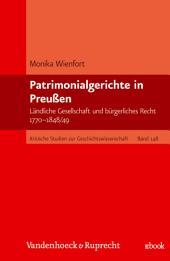 Patrimonialgerichte in Preußen: Ländliche Gesellschaft und bürgerliches Recht 1770–1848/49