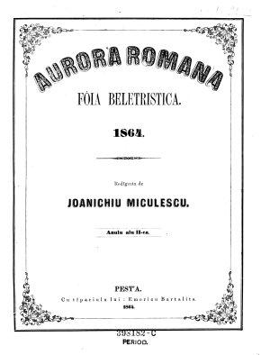 Auror a Romana foja      Die rum  nische Morgenr  the  Belletristisches Blatt red  von Joanichin Miculescu  PDF