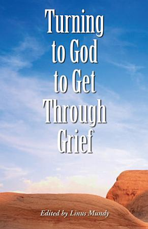 Turning to God to Get Through Grief PDF