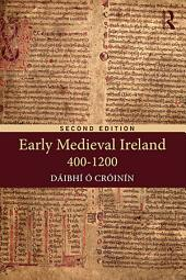 Early Medieval Ireland 400-1200: Edition 2
